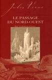 Jules Verne - Le passage du Nord-Ouest.