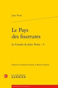 Jules Verne - Le pays des fourrures Tome 1 : Le Canada de Jules Verne.