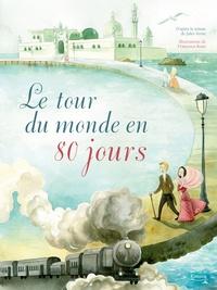 Jules Verne et Francesca Rossi - Le tour du monde en 80 jours.
