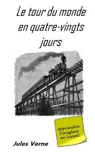 Jules Verne - Le tour du monde en quatre-vingts jours - Apprendre l' anglais en lisant.
