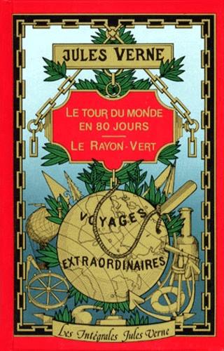 Jules Verne - Le Tour du monde en quatre-vingts jours. Le Rayon vert.