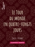 Jules Verne et Alphonse de Neuville - Le Tour du monde en quatre-vingts jours.