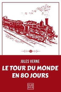 Téléchargement gratuit d'ebooks pour téléphones mobiles Le tour du monde en quatre-vingts jours (Litterature Francaise) par Jules Verne  9782363153364