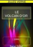 Jules Verne - LE VOLCAN D'OR.