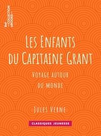 Jules Verne et Edouard Riou - Les Enfants du Capitaine Grant - Voyage autour du monde.