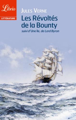 Les révoltés de la Bounty. Suivi de L'île, de Lord Byron