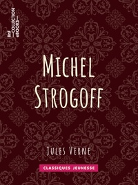Jules Verne et Jules Férat - Michel Strogoff, Moscou, Irkoutsk.