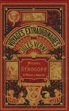 Jules Verne - Michel Strogoff  : Moscou-Irkoutsk - Tome 1.