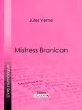Jules Verne et  Ligaran - Mistress Branican.