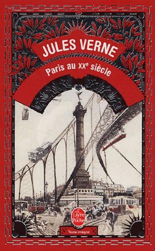 Jules Verne - Paris au XXème siècle.