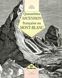 Jules Verne - Quarantième ascension française au Mont-Blanc.