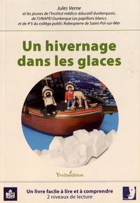 Jules Verne - Un hivernage dans les glaces - Transcription en FALC et adaptation du texte par les jeunes de l'Institut médico-éducatif dunkerquois, UNAPEI Dunkerque les papillons blancs, et du collège public Robespierre de Saint-Pol-sur-Mer.