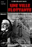 Jules Verne - Une ville flottante - édition intégrale et entièrement illustrée.
