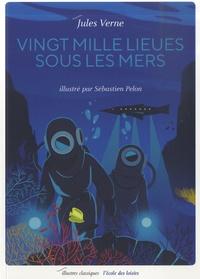 Jules Verne et Sébastien Pelon - Vingt mille lieues sous les mers.