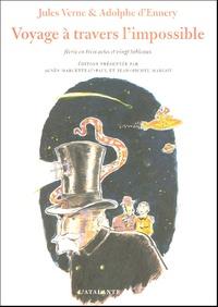 Jules Verne et Adolphe d' Ennery - Voyage à travers l'impossible.