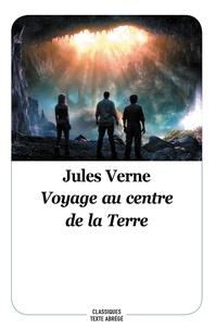 Jules Verne - Voyage au centre de la terre - Texte abrégé.
