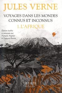Jules Verne - Voyages dans les mondes connus et inconnus - Tome 1, L'Afrique.