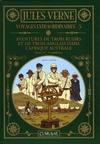 Jules Verne et Samuel Figuière - Voyages extraordinaires Tome 5 : Aventures de trois Russes et de trois Anglais dans l'Afrique australe - Partie 1, L'expédition.