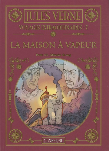 Jules Verne et Samuel Figuière - Voyages extraordinaires Tome 7 : La maison à vapeur - Partie 1, Mémoire de sang.
