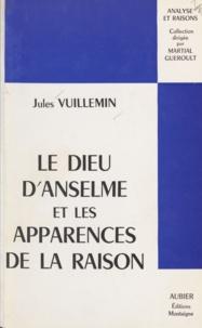 Jules Vuillemin et Martial Guéroult - Le Dieu d'Anselme et les apparences de la raison.