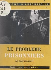 Jules Vuillemin - Le problème prisonniers.