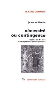Jules Vuillemin - Nécessité ou contingence - L'aporie de Diodore et les systèmes philosophiques.