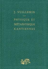 Jules Vuillemin - Physique et métaphysique kantiennes.
