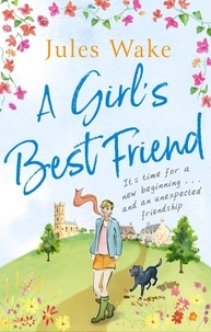 Jules Wake - A Girl's Best Friend - A feel-good countryside escape to warm your heart.