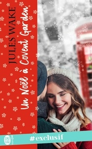 Jules Wake - Un Noël à Covent Garden.