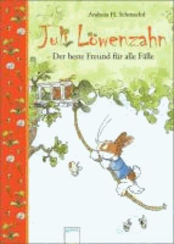 Juli Löwenzahn - Der beste Freund für alle Fälle.