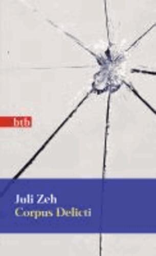 Juli Zeh - Corpus Delicti - Ein Prozess.