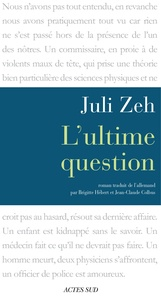 Juli Zeh - L'ultime question.