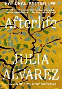 Julia Alvarez - Afterlife.