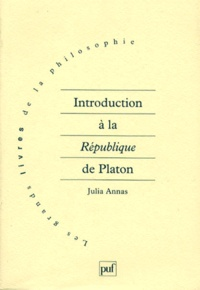 "Julia Annas - Introduction à la ""République"" de Platon."