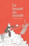 Julia Billet et Jérôme Ruillier - La beauté du monde.