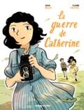 Julia Billet et Claire Fauvel - La guerre de Catherine.
