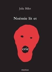 Julia Billet - Noémie lit et crie.