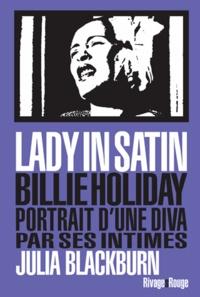 Julia Blackburn - Lady in satin - Billie Holiday, portrait d'une diva par ses intimes.