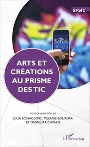 Julia Bonaccorsi et Mélanie Bourdaa - Arts et créations au prisme des TIC.