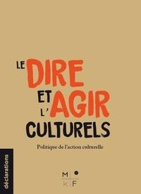 Julia Bonaccorsi et Sarah Cordonnier - Le dire et l'agir culturels - Politique(s) de la culture.