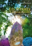 Julia Boschiero - Les pierres d'épanouissement - Pratique de la lithosophie.