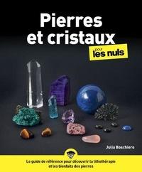 Julia Boschiero - Pierres et cristaux pour les nuls.