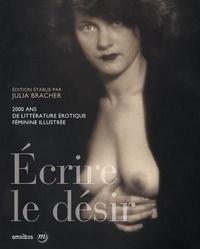 Ecrire le désir - 2000 ans de littérature érotique féminine illustrée.pdf