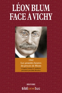 Leon Blum face à Vichy - 1942 Les grandes heures du procès de Riom.pdf
