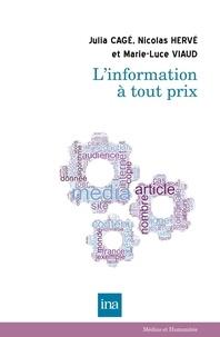 Julia Cagé et Nicolas Hervé - L'information à tout prix.