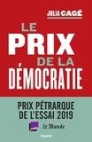 Julia Cagé - Le prix de la démocratie.