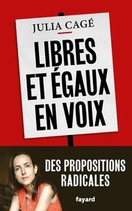 Julia Cagé - Libres et égaux en voix.