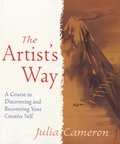 Julia Cameron - The Artist's Way - A Spiritual Path to Higher Creativity.