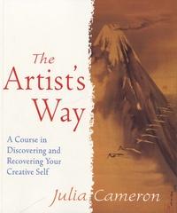 Julia Cameron - The Artist's Way - A Spiritual Path to Higher Creativity.