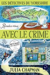 Julia Chapman - Les détectives du Yorkshire Tome 1 : Rendez-vous avec le crime - Volume 1.